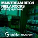 Drifted - Single/Mainstream Bitch & Niela Rocks