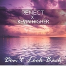 Don't Look Back/Renect x Kevin Higher
