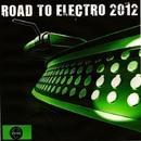 Road To Electro 2012/Royal Music Paris & Various & Jon Bunty & Dj Blue & Frankie Fitz & Robbie Jones