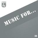 Music For..., Vol.38/Dave Silence & A.Su & Mr. Teddy & Rafijho & White-max & Satori Panic & iMerik & Totsky & Alimov & Chronotech & Y.Y & The Undersounds & Mekao & Pasta (Tasty Sound) & Sato Katana