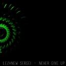 Never Give Up - Single/Lezhnew Sergei
