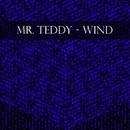 Wind - Single/Mr. Teddy