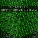Princess - Single/Eraserlad & Catapulta