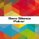 Poker/Dave Silence