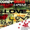 The Love Capsule/Corey Biggs