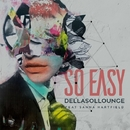 So Easy (feat. Sanna Hartfield)/Della Sol Lounge