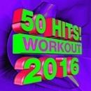50 Hits! 2016 Workout/Workout Buddy