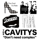 Don't Need Complex/THE CAVITYS