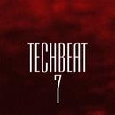 TechBeat 7/Abel Moreno & Alekssandar & Mogler & Stereo Sport & me2u & Phil Fairhead & NIR 300 & Y.Y & Pasta & Space Energie & Veegos & Michael-Li & X Hydra Project & TechSpace & Twinkle Sound