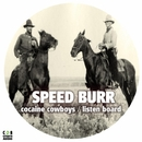 Cocaine Cowboys / Listen Board/Speed Burr