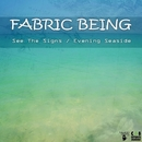 See The Signs / Evening Seaside/Fabric Being