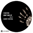 Don't Give Up/Remotion & Danny Fontana