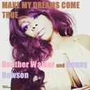 Make My Dreams Come True - Single/Benny Dawson & Heather Walker