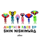 Another Face EP/Shin Nishimura & Daytona Team & Christian Haro & Gustavo Bravetti