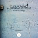 Not Recommended/Ramsi & Aleksandar Savkovic & Zeljka Kasikovic