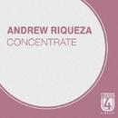 Concentrate - Single/Andrew Riqueza