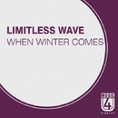 When Winter Comes - Single/Limitless Wave