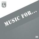 Music For..., Vol.39/A.Su & Rafijho & David Frontero & White-max & Satori Panic & CJ Kovalev & Totsky & Alimov & Y.Y & Stop Narcotic & Mekao & J.A. Project & Pasta (Tasty Sound) & NO ONE & Sato Katana