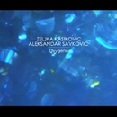 Oxygene/Aleksandar Savkovic & Zeljka Kasikovic