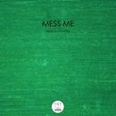 Keep On Coming/Mess Me