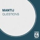 Questions - Single/Mantij
