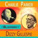 Bloomdido/Charlie Parker & Dizzy Gillespie