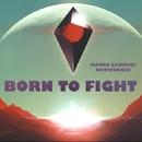 Born To Fight - Single/Daviddance & Mauro Cannone