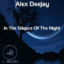 In The Silence Of The Night - Single/Alex Deejay