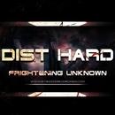Frightening Unknown/Dist HarD