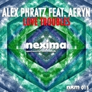 Love Troubles (feat. Aeryn) - Single/Alex Phratz
