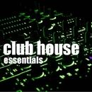 Club House Essentials - House Session Vol.2/Club House Masters & Axel Brole & Jorgen Guru & Lounge Masters & TRB Tune Machine & Kelly Dawson & Yama Kay & Playa Coolers