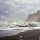I Want You - Single/3MILIANO4YALA