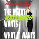 The Heart Wants What It Wants - Single/Gallardo & Anastasia Ray