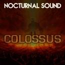 Colossus - Single/Nocturnal Sound