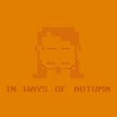 In Ways of Autumn/Fah