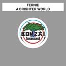 A Brighter World/Fernie
