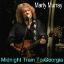 Midnight Train to Georgia/Marty Murray