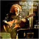 Catch the Wind/Marty Murray