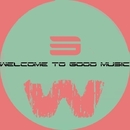 Welcome To Good Music 3/Nicky Smiles & Paul Smith & TIME FOR ATTACK & Basspowers & David Maestro & Dj Space