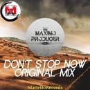 Don't Stop Now - Single/MaximoProducer
