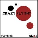 CRAZY FLYGHT/Maymon