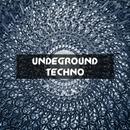Undeground Techno, Vol. 1/Eraserlad & A.Su & Tishe Defiance & Totsky & Alimov & Andre Hecht & Space Energie & Glin Vok & Papay & DJ Moj@r & Tofiq (IE)