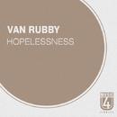 Hopelessness - Single/Van Rubby