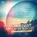 The Guy from Twilight EP/Max Hebert