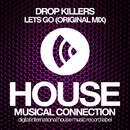 Lets Go - Single/Drop Killers