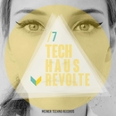 Tech-Haus Revolte 7/Andy Pitch & Miguel DJ & Ramsi & Davide Di Blasi & Ricky C & Reno Allen & Imeon & bamboo soldier & Jerboa & Mess Me & Shiels & NxDxcx & COCO WLADEK & Nicolò Romani