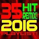 35 Hit Remix! 2016 Playlist!/DJ Remix Factory
