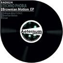 Brownian Motion EP/Techno Phobia