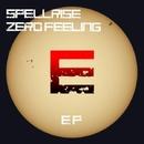 Zero Feeling EP/Spellrise