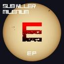 Milenium EP/Sub Killer